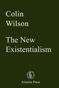 The New Existentialism by Colin Wilson