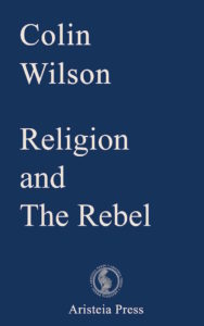 Buy Religion and the Rebel Colin Wilson