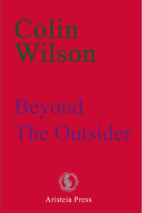 Colin Wilson Beyond the Outsider